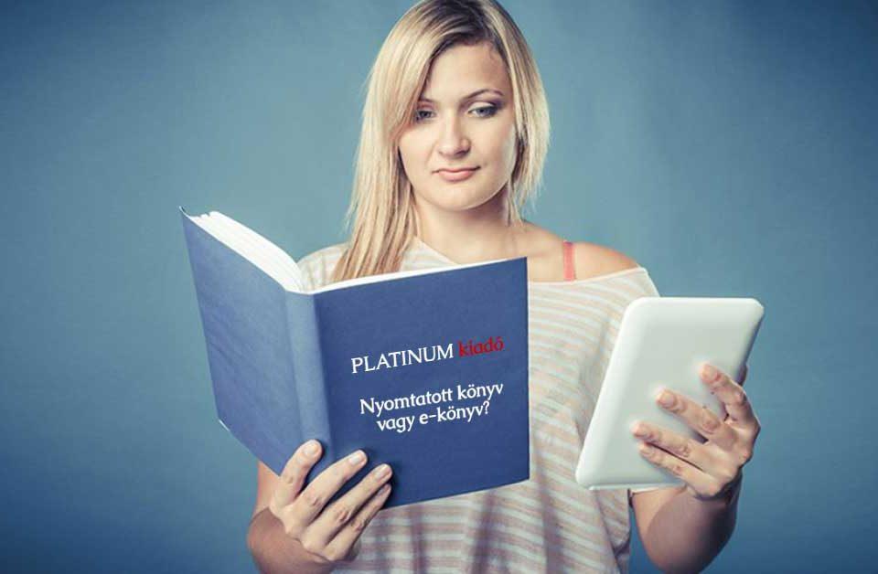 Nyomtatott könyv vagy e-könyv, melyiket válasszam - Platinum Könyvkiadó
